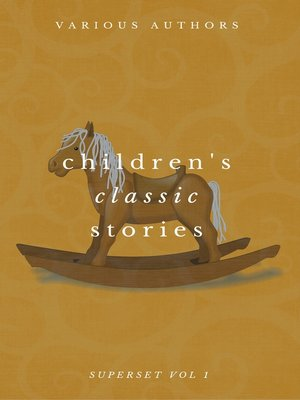 cover image of Children's Classic Stories Superset Volume 1