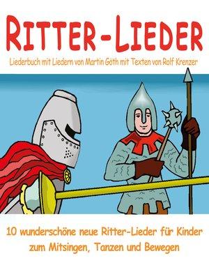 cover image of Ritter-Lieder für Kinder--10 wunderschöne neue Ritter-Lieder für Kinder zum Mitsingen, Tanzen und Bewegen