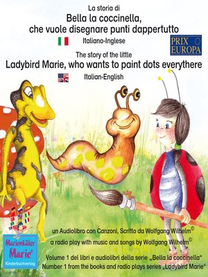 cover image of La storia di Bella la coccinella, che vuole disegnare punti dappertutto. Italiano-Inglese / the story of the little Ladybird Marie, who wants to paint dots everythere. Italian-English.