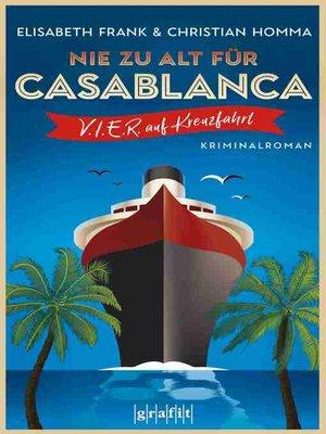 cover image of Nie zu alt für Casablanca