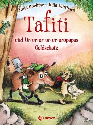 cover image of Tafiti und Ur-ur-ur-ur-ur-uropapas Goldschatz