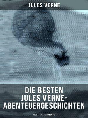 cover image of Die besten Jules Verne-Abenteuergeschichten (Illustrierte Ausgabe)