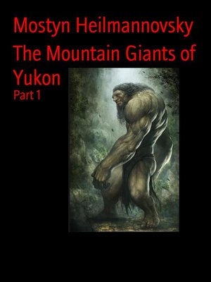cover image of The Mountain Giants of Yukon
