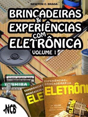 cover image of Brincadeiras e experiências com eletrônica--Volume 1