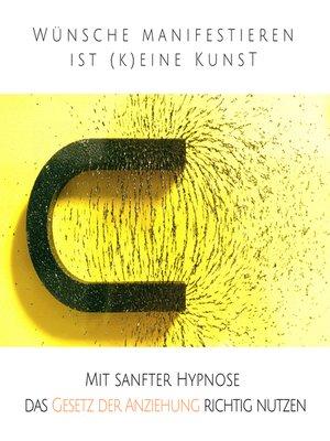 cover image of Wünsche manifestieren ist (k)eine Kunst--Das Gesetz der Resonanz entfesseln