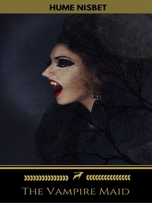 cover image of The Vampire Maid (Golden Deer Classics)