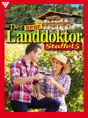cover image of Der neue Landdoktor Staffel 5 – Arztroman