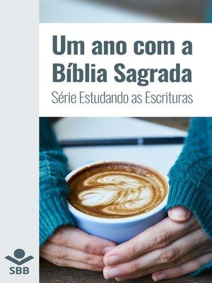 cover image of Um ano com a Bíblia Sagrada