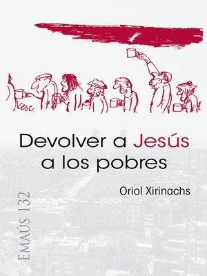 cover image of Devolver a Jesús a los pobres