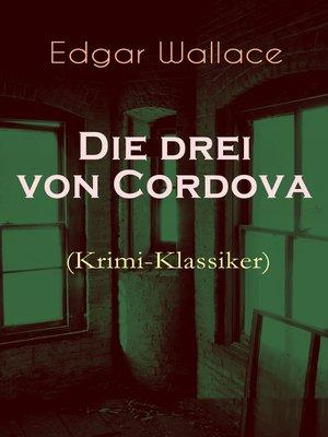 cover image of Die drei von Cordova (Krimi-Klassiker)