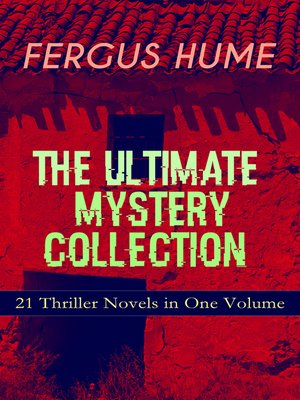 cover image of Fergus Hume--The Ultimate Mystery Collection