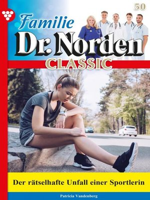 cover image of Familie Dr. Norden Classic 50 – Arztroman