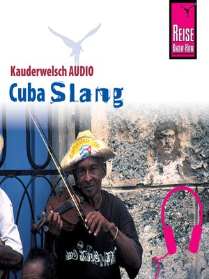 cover image of Reise Know-How Kauderwelsch AUDIO Cuba Slang