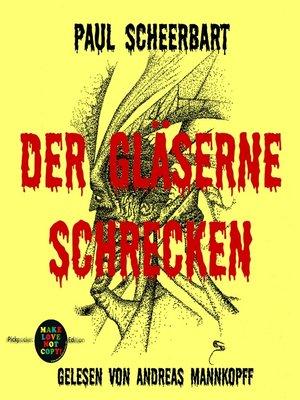 cover image of Der gläserne Schrecken
