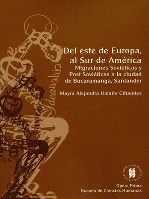 cover image of Del este de Europa al Sur de América