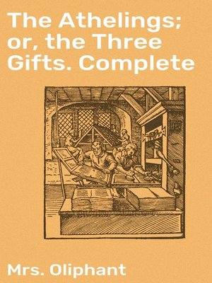 cover image of The Athelings; or, the Three Gifts. Complete