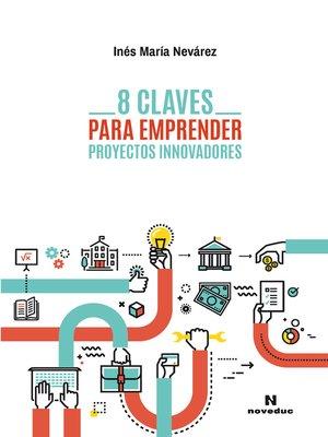 cover image of 8 claves para emprender proyectos innovadores