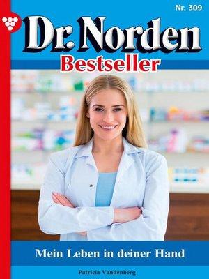 cover image of Dr. Norden Bestseller 309 – Arztroman