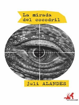 cover image of La mirada del cocodril