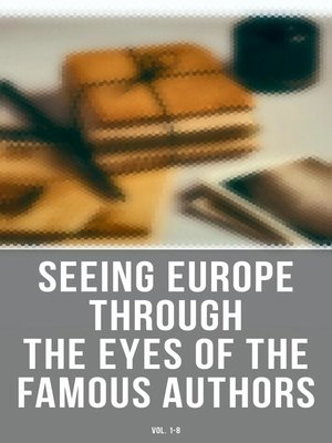 cover image of Seeing Europe through the Eyes of the Famous Authors (Volume 1-8)