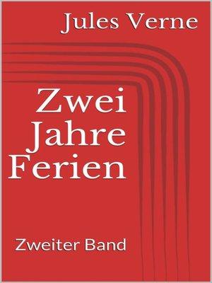 cover image of Zwei Jahre Ferien. Zweiter Band