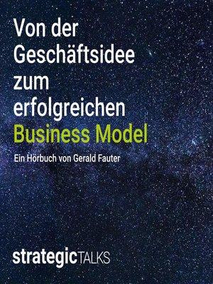 cover image of Von der Geschäftsidee zum erfolgreichen Business Model