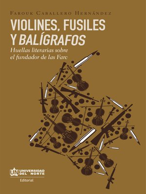 cover image of VIOLINES , FUSILES Y BALÍGRAFOS