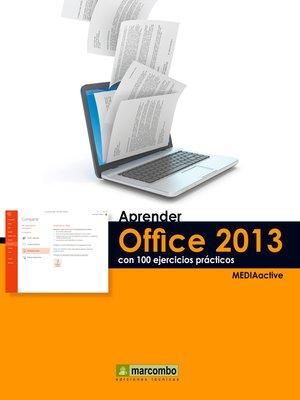cover image of Aprender Office 2013 con 100 ejercicios prácticos