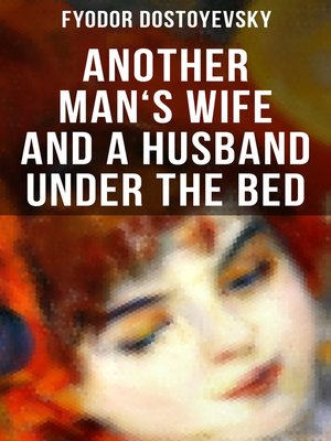 cover image of ANOTHER MAN'S WIFE AND a HUSBAND UNDER THE BED