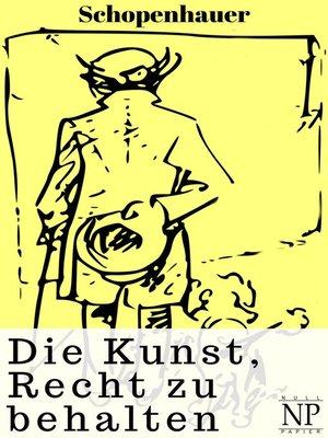 cover image of Die Kunst Recht zu behalten