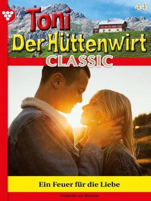 cover image of Toni der Hüttenwirt Classic 44 – Heimatroman