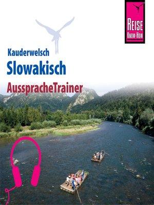 cover image of Reise Know-How Kauderwelsch AusspracheTrainer Slowakisch