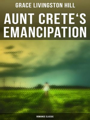 cover image of Aunt Crete's Emancipation (Romance Classic)