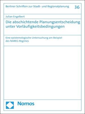cover image of Die abschichtende Planungsentscheidung unter Vorläufigkeitsbedingungen