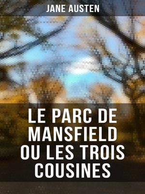 cover image of Le Parc de Mansfield ou Les Trois Cousines