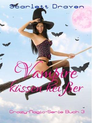 cover image of Vampire küssen heißer