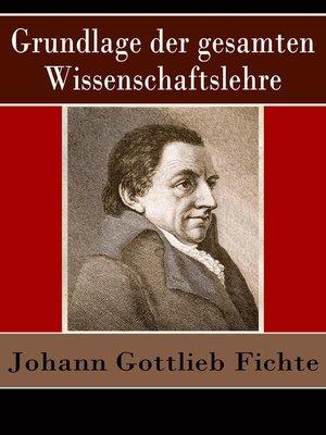cover image of Grundlage der gesamten Wissenschaftslehre