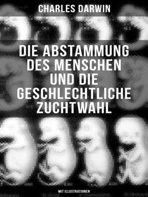 cover image of Die Abstammung des Menschen und die geschlechtliche Zuchtwahl (Mit Illustrationen)