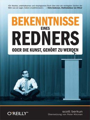 cover image of Bekenntnisse eines Redners--Oder die Kunst, gehört zu werden