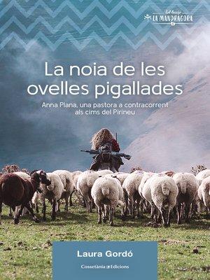 cover image of La noia de les ovelles pigallades