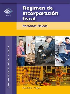 cover image of Régimen de incorporación fiscal. 2016