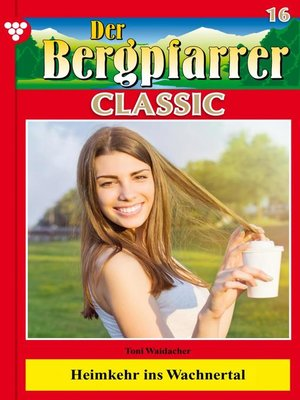 cover image of Der Bergpfarrer Classic 16 – Heimatroman