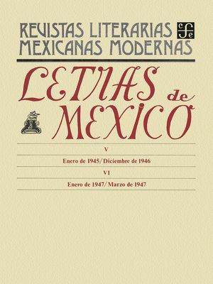 cover image of Letras de México V, enero de 1945--diciembre de 1946--VI, enero-marzo de 1947