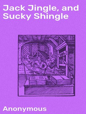 cover image of Jack Jingle, and Sucky Shingle