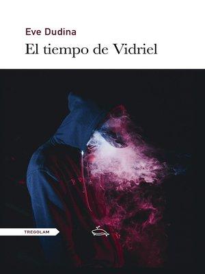 cover image of El tiempo de Vidriel