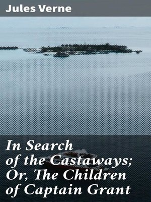 cover image of In Search of the Castaways; Or, the Children of Captain Grant