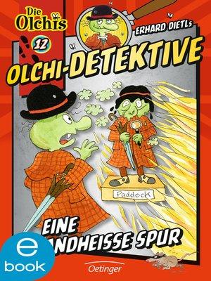 cover image of Olchi-Detektive. Eine brandheiße Spur