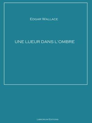 cover image of Une lueur dans l'ombre