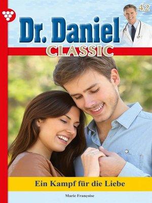 cover image of Dr. Daniel Classic 42 – Arztroman
