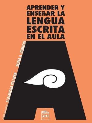 cover image of Aprender y enseñar la lengua escrita en el aula